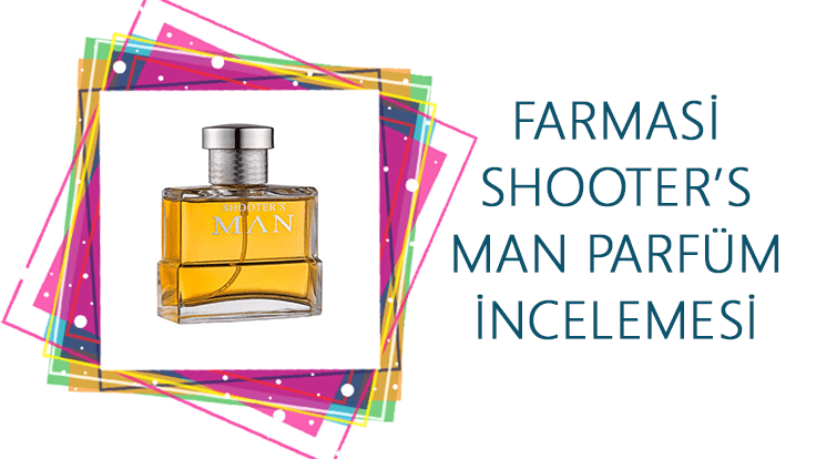 Farmasi Shooter's Man Parfüm İncelemesi